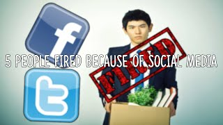 5 People Fired Because of Social Media