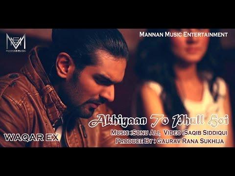 New Punjabi Songs 2015 I Akhiyan To Phul Hoi I Waqar Ex I Latest New Punjabi Songs 2015