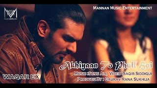 New Punjabi Songs 2015 I Akhiyan To Phul Hoi I Waqar Ex I Latest New Punjabi Songs 2015