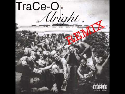 TraCe-O - Alright Remix (Kendrick Lamar)