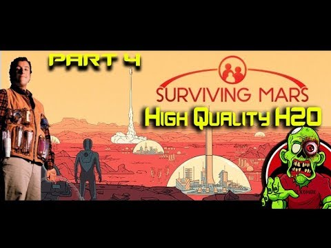 WE NEED HIGH QUALITY H20 - Surviving Mars Part 4