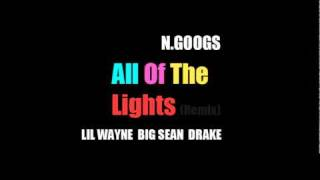 n.googs - All Of The Lights Remix featuring Lil Wayne, Big Sean, Drake, KiD CuDi, Rihanna