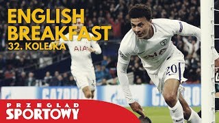 English Breakfast - Magazyn Ligi Angielskiej [32. kolejka]