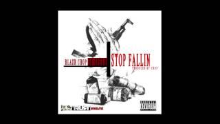 STOP FALLIN - BLAZE CHOP FT 38 SPESH PROD. BY CHUP