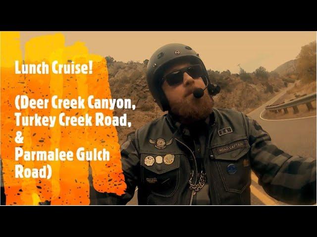 Lunch Cruise! (Deer Creek Canyon, Turkey Creek Rd, & Parmalee Gulch Rd)
