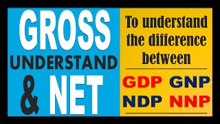 Gross and Net understand the difference between them for GDP NDP GNP NNP