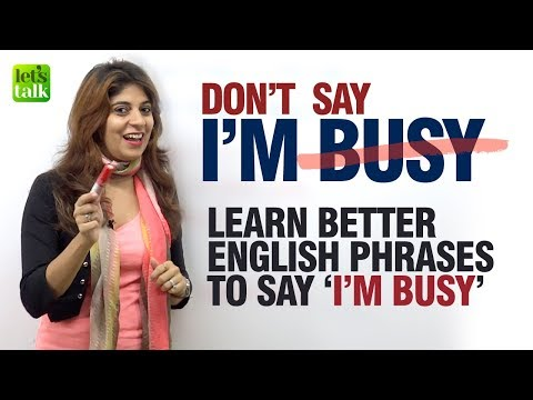 Don't Say - I Am Busy - Learn Better Fluent English Phrases | Speak English Fluently & Confidently thumbnail