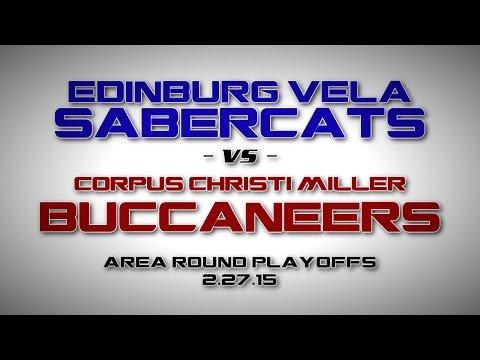 C.C. Miller @ Edinburg Vela - Boys Area Basketball Playoffs 2.27.15