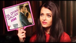 Aishwarya Rai ने इस गाने के बारे में कहाँ ऐसी बात | Dil Diyan Galln | Tiger Zinda Hai | Salman Khan