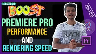 Boost Premiere Pro Performance & Rendering Speed | L-31 | Bangla Tutorial | Tech Biporit