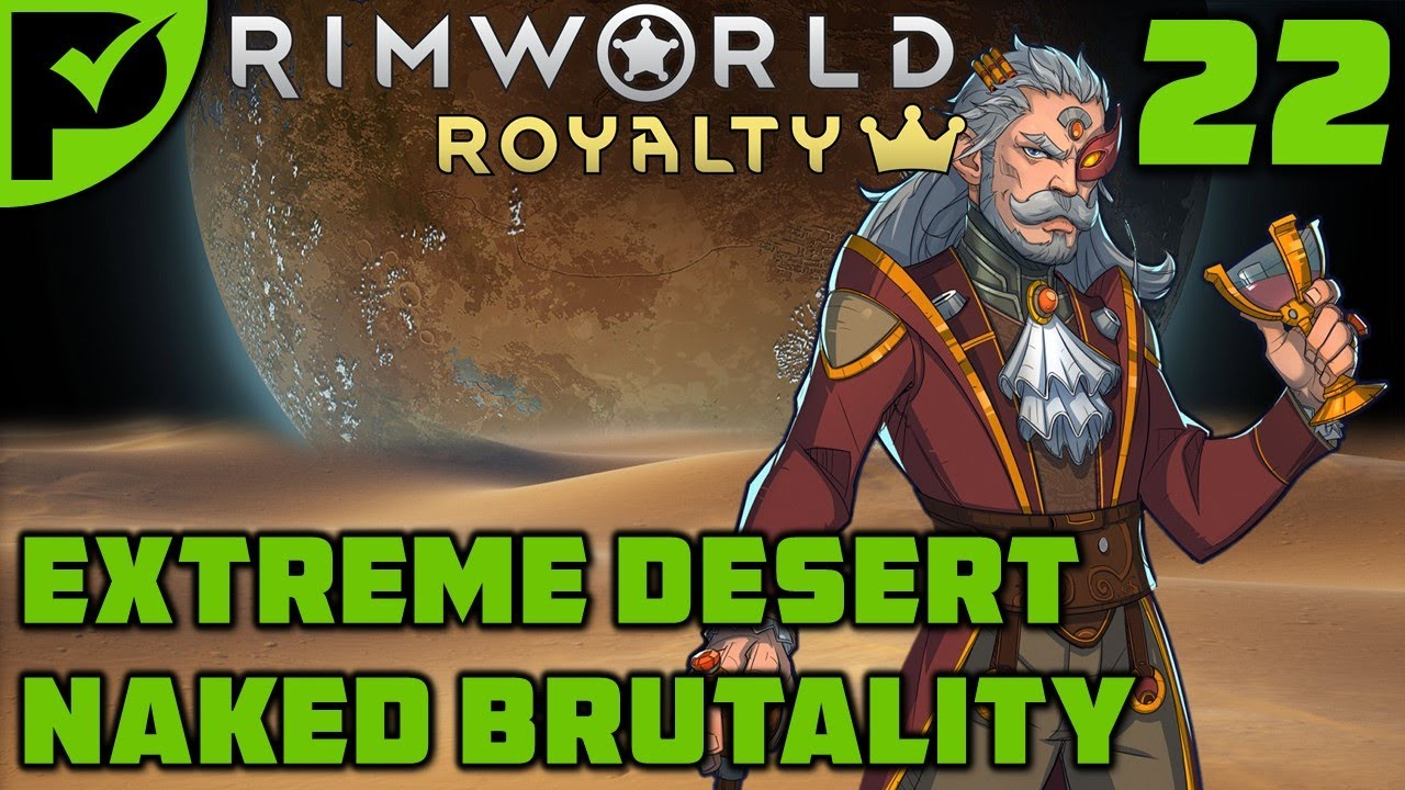 Number Five - Rimworld Royalty Extreme Desert Ep. 22 [Rimworld Naked Brutality]