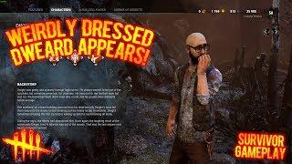 Weirdly Dressed Dweard Appears! - Survivor Gameplay - Dead By Daylight