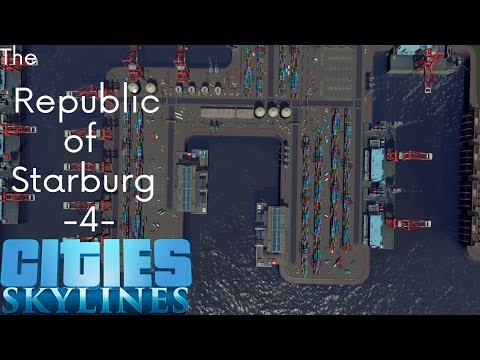 Cities Skylines: The Republic Of Starburg - Part 4 - The Harbor