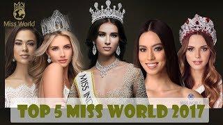 top 5 Final Miss World 2017 Prediction