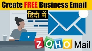 Zoho Mail Guide To Create FREE Business Email | Learn How to Get FREE Email Account in Hindi 2017