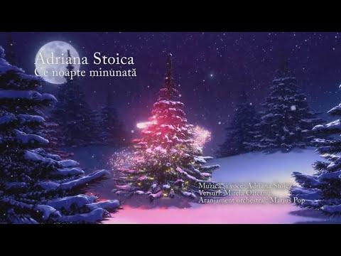 Adriana Stoica - Ce noapte minunată (colind)