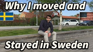 Why I Moved and Stayed in Sweden