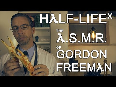 Half-Life X | The A.S.M.R. of Gordon Freeman