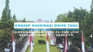 Konsep Vaksinasi Drive Thru yang Dikembangkan oleh FK-KMK UGM Bersama RSUP Dr. Sardjito