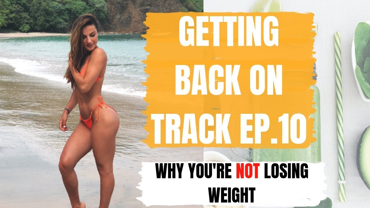 Why You're Not Losing Weight | Top Tips