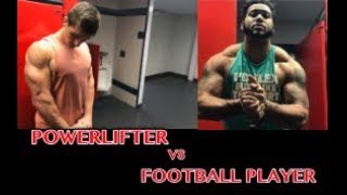 POWERLIFTER VS. COLLEGE FOOTBALL PLAYER
