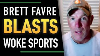 Brett Favre BLASTS Woke Sports
