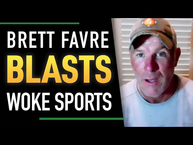 Brett Favre BLASTS Woke Sports