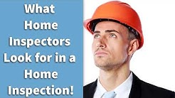 What Home Inspectors Look for in a Home Inspection!