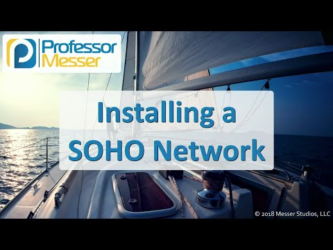 Installing a SOHO Network - CompTIA A+ 220-1001 - 2.3