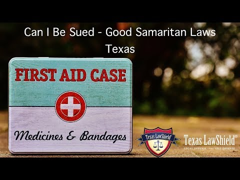 Can I Be Sued? - Good Samaritan Laws - Texas