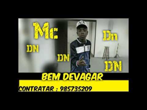 MC DN - BEM DEVAGAR ( DJ NV ) ( LANÇAMENTO 2016 )