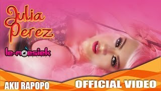 Julia Perez Aku Rapopo Official Music Video
