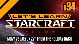 Let 39 s Learn StarCraft Nony vs Jaeyun ZvP from the Holiday Bash