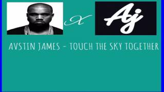 Download touch the sky together - avstin james MP3 song and Music Video