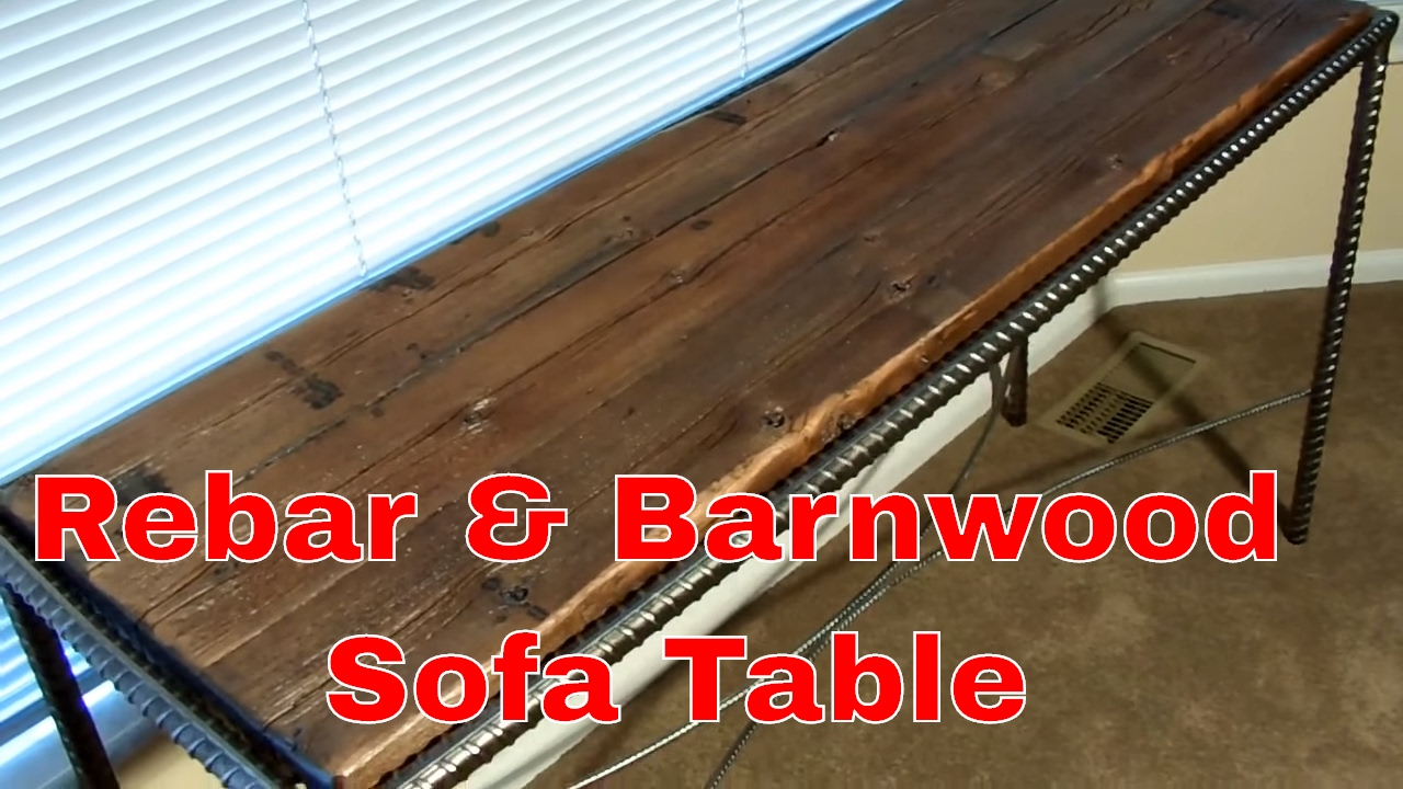 Building A Rebar And Barnwood Sofa Table Youtube
