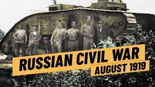 The Drive On Moscow - Russian Civil War Summer 1919 I THE GREAT WAR 1919