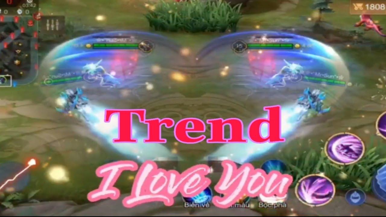 Liên Quân| Hướng Dẫn Làm trend I Love You Tặng Crush..