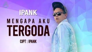 Download Ipank - Mengapa Aku Tergoda (Official Music Video)