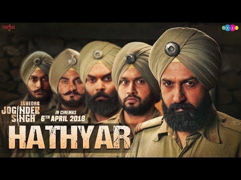 Hathyar - Nachhatar Gill | Gippy Grewal | Subedar Joginder Singh | Rel. 6 Apr 2018 | Latest Song