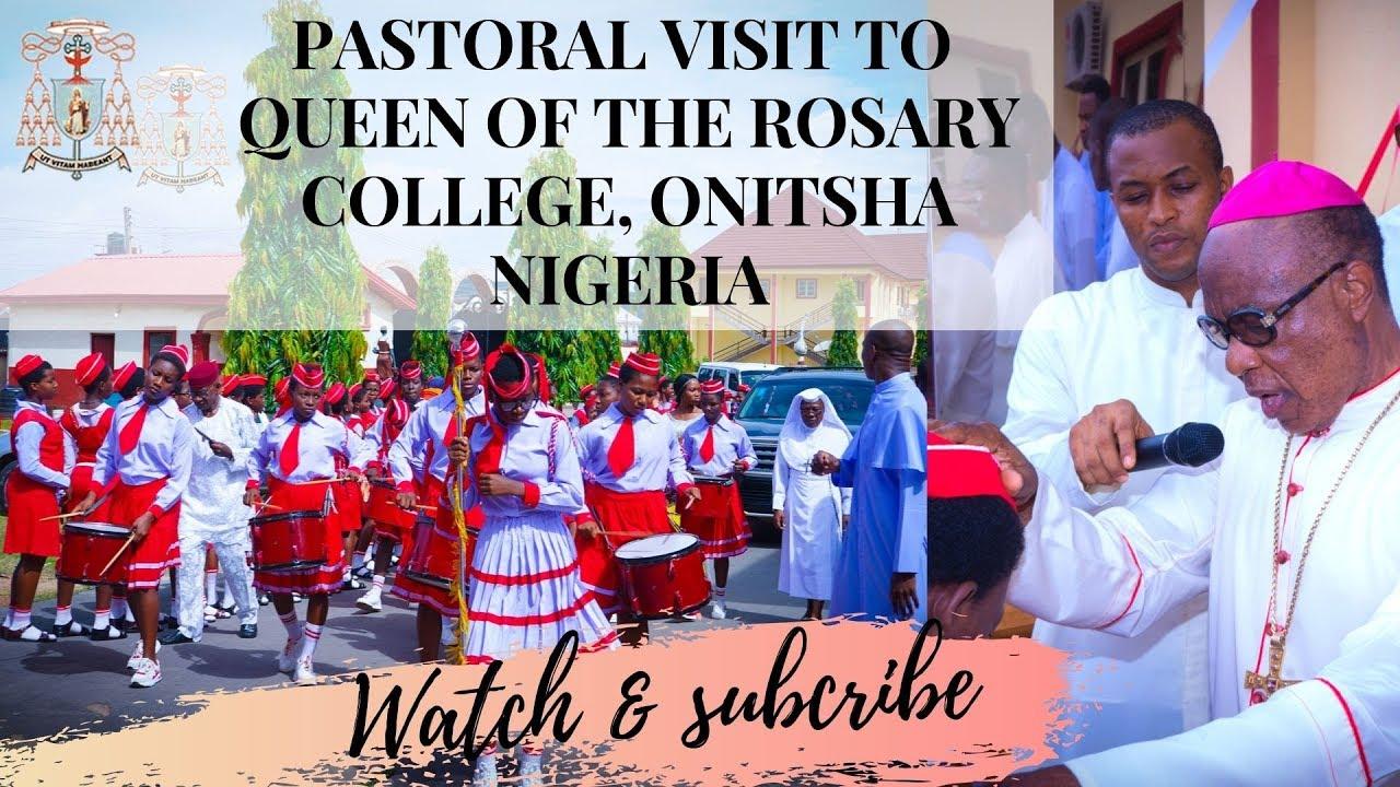 PASTORAL VISIT TO QUEEN OF THE ROSARY COLLEGE, ONITSHA NIGERIA   ARCHBISHOP VALERIAN MADUKA OKEKE