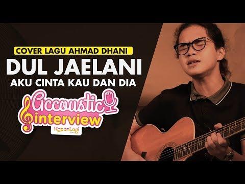 Dul Jaelani - Aku Cinta Kau dan Dia (DEWA 19 Cover)