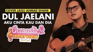 Video Dul Jaelani - Aku Cinta Kau dan Dia (DEWA 19 Cover) download MP3, 3GP, MP4, WEBM, AVI, FLV Agustus 2018