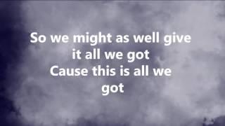 All We Got- Shawn Mendes Cover Lyrics