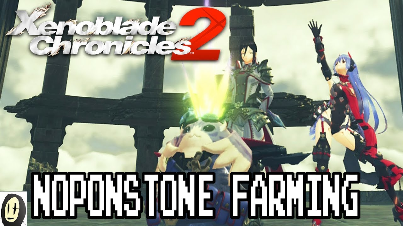 Xenoblade Chronicles 2 DLC , How to farm Noponstone (15,25 in 2 Minutes)