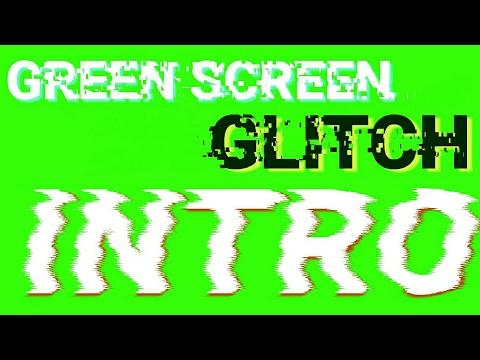 Greenscreen Glitch INTRO!! Greenscreen Effect | Glitch INTRO | Chroma Key Glitch Para Intro!!!!