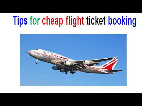 Tips for cheap flight ticket booking.