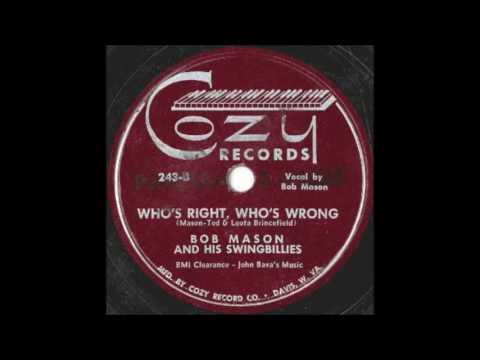 Who's Right, Who's Wrong - Bob Mason and His Swingbillies