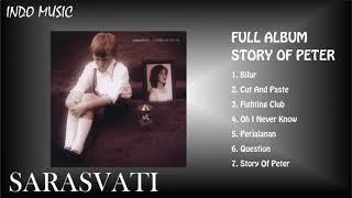 Full Album Story Of Peter - Sarasvati