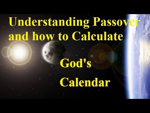 How to Calculate God's Calendar on Passover and Unleavened Bread!