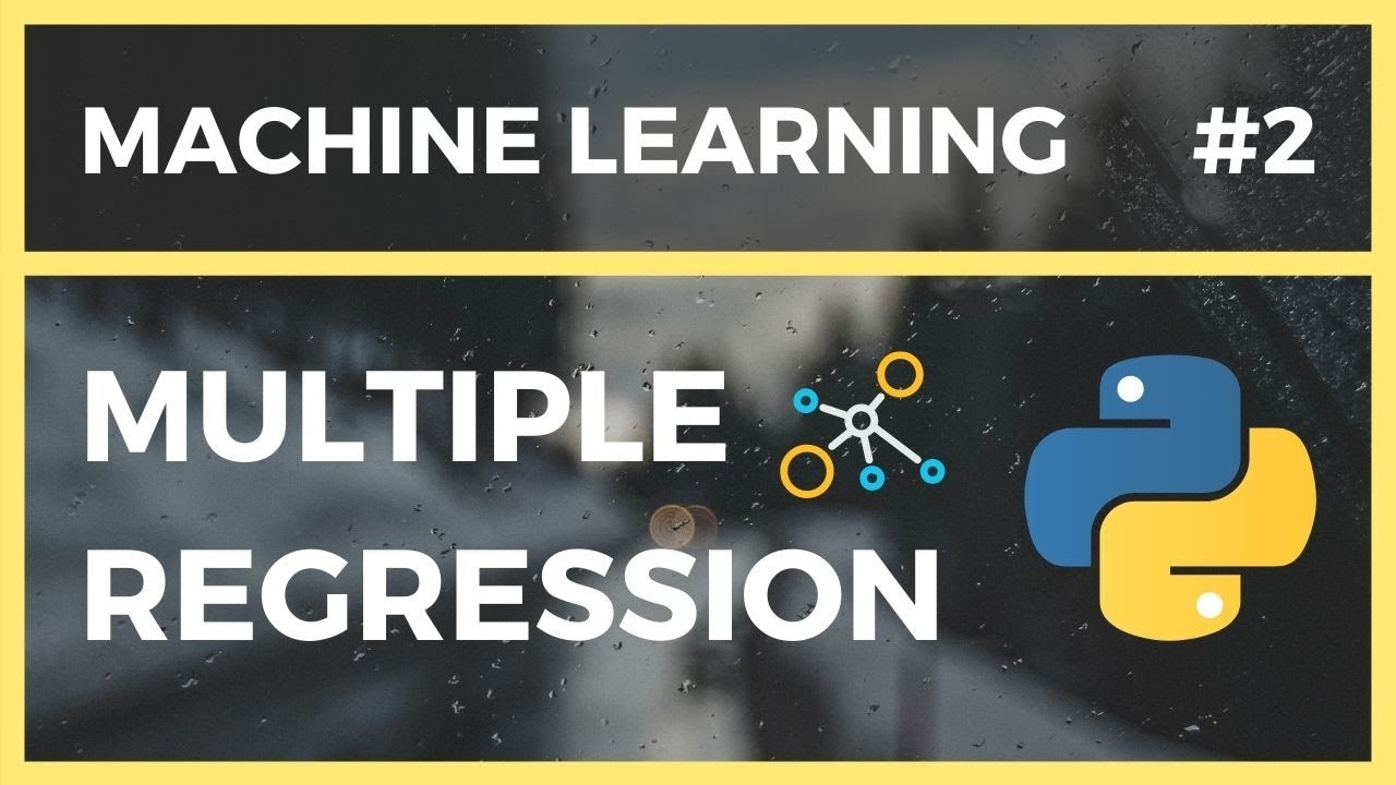 Machine Learning Made Easy - Multiple Linear Regression (Lesson 2)